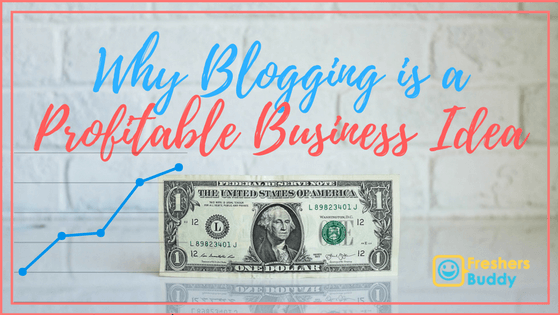 Why Blogging is a Profitable Business Idea