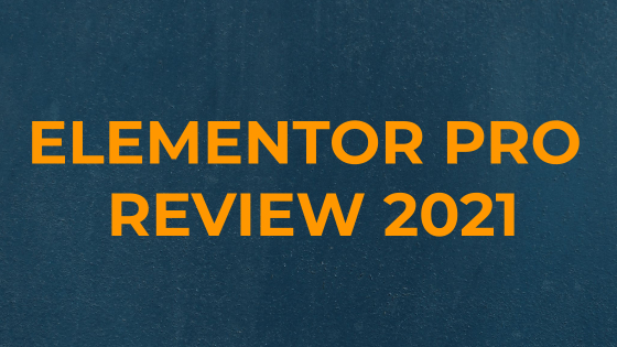 Elementor Pro Page Builder Review 2021
