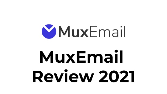 MuxEmail Review 2021